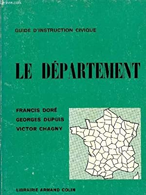 LE DEPARTEMENT / GUIDE D'INSTRUCTION CIVIQUE / CLASSE DE CINQUIEME.: DORE FRANCIS / ...