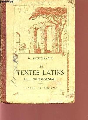 LES TEXTES LATINS DU PROGRAMME / CLASSE DE SIXIEME / DEUXIEME EDITION.: PETITMANGIN H.