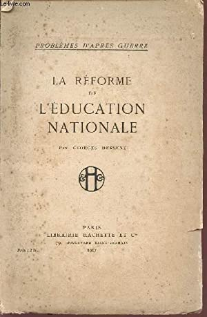 LA REFORME DE L'EDUCATION NATIONALE / COLLECTION PROBLEMES D'APRES GUERRE.: HERSENT ...