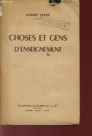CHOSES ET GENS D'ENSEIGNEMENT.: FERRE ANDRE