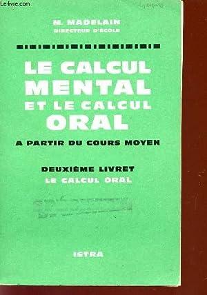 LE CALCUL MENTAL ET LE CALCUM ORAL: MADELAIN M.