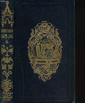 LE ROBINSON SUISSE ou HISTOIRE D'UNE FAMILLE SUISSE NAUFRAGEE. TOME II.: JOHANN RUDOLF WYSS