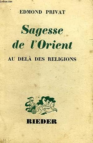 SAGESSE DE L'ORIENT AU DELA DES RELIGIONS: PRIVAT EDMOND