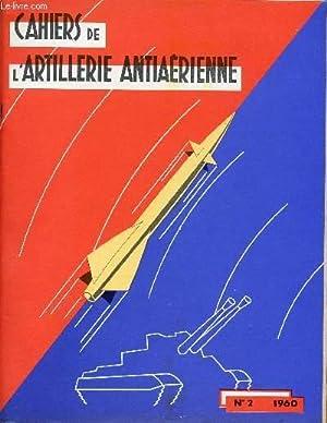 CAHIERS DE L'ARTILLERIE ANTIAERIENNE / N°2 - 1960 + COMPLEMENT DE FIGURE CONCERNANT L...