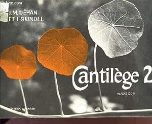 CANTILEGE 2 / CLASSE DE 5è / SOLFEGE VOCAL ET INSTRUMENTAL A L'USAGE DES ...