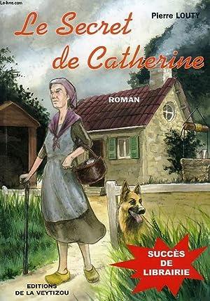 LE SECRET DE CATHERINE: LOUTY PIERRE