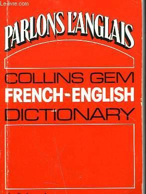 PARLONS L'ANGLAIS. COLLINS GEM DICTIONARY. FRENCH-ENGLISH.: GUSTAVE RUDLER, NORMAN C. ANDERSON
