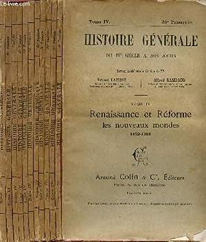 HISTOIRE GENERALE DU IVè SIECLE A NOS JOURS / TOME IV - RENAISSANCE ET REFORME (1492-...