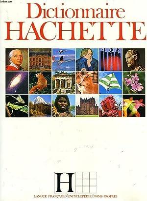DICTIONNAIRE HACHETTE, LANGUE, ENCYCLOPEDIE, NOMS PROPRES: COLLECTIF
