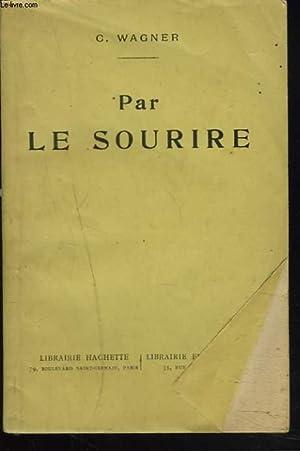 PAR LE SOURIRE: C. WAGNER