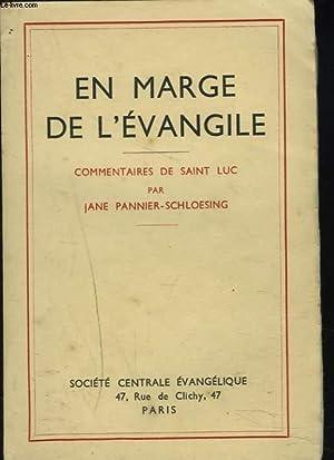 EN MARGE DE L'EVANGILE. COMMENTAIRES DE SAINT-LUC.: JANE PANNIER-SCHLOESING