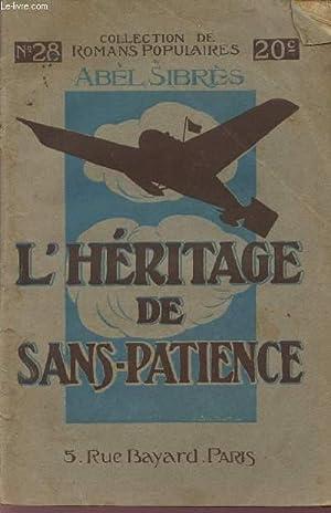 L'HERITAGE DE SANS-PATIENCE - UN RAID AERIEN TRANSATLANTIQUE/ COLLECTION DE ROMANS ...