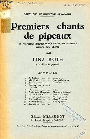 PREMIERS CHANTS DE PIPEAUX / 11 MORCEAUX GRADUES ET TRES FACILES, NE CONTENANT AUCUNE NOTE ...