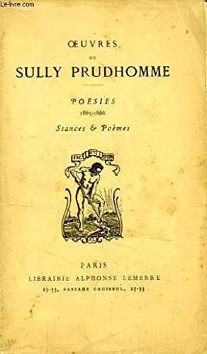 OEUVRES DE SULLY PRUDHOMME, POESIES, 1865-1866, STANCES & POEMES: PRUDHOMME Sully
