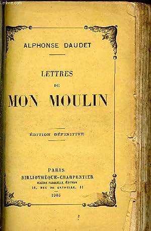 LETTRES DE MON MOULIN / EDITION DEFINITIVE.: DAUDET ALPHONSE