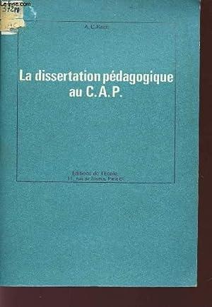 LA DISSERTATION PEDAGOGIQUE AU C.A.P.: RACQ A.C.