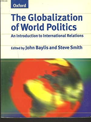THE GLOBALIZATION OF WORLD POLITICS. AN INTRODUCTION: JOHN BAYLIS, STEVE