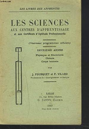 LES SCIENCES AU CENTRE D'APPRENTISSAGE ET AU CERTIFICAT D'APTITUDE PROFESSIONNELLE: J. ...