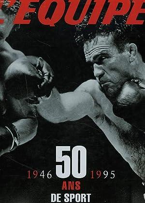 50 ANS DE SPORT. 1946-1995.: COLLECTIF
