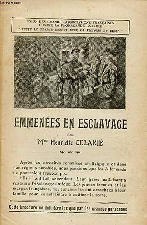 EMMENEES EN ESCLAVAGE / TOUTE LA FRANCE DEBOUT POUR LA VICTORIE DU DROIT.: CELARIE HENRIETTE