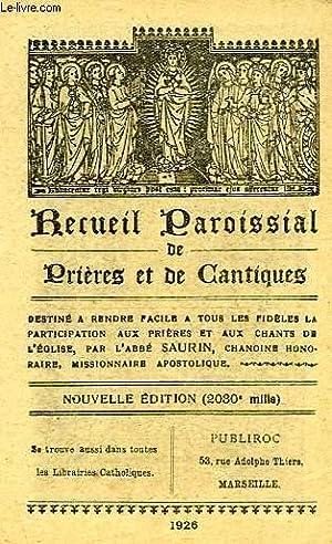 RECUEIL PAROISSIAL DE PRIERES ET DE CANTIQUES: SAURIN ABBE
