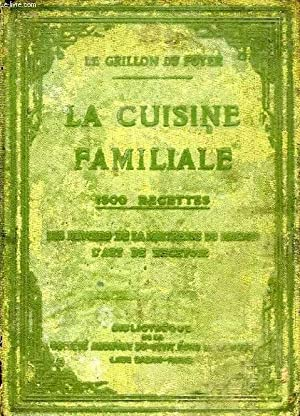 LA CUISINE FAMILIALE: LE GRILLON DU FOYER