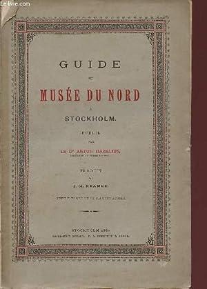 GUIDE AU MUSEE DU NORD A STOCKHOLM.: HAZELIUS ARTHUR (DR)