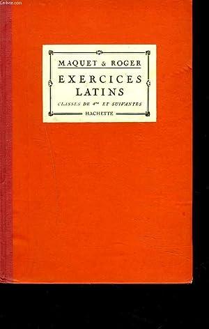 EXERCICES LATINS. CLASSE DE 4e ET SUIVANTES.: MAQUET ET ROGER