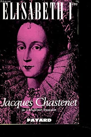 ELISABETH Ière: JACQUES CHASTENET