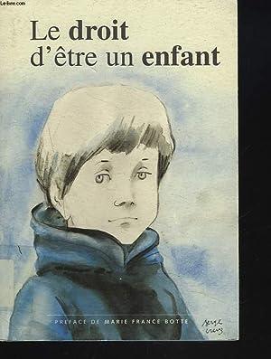 LE DROIT D'ÊTRE UN ENFANT. RAPPORT ANNUEL DU DELEGUE AUX DROITS DE L'ENFANT.: ...