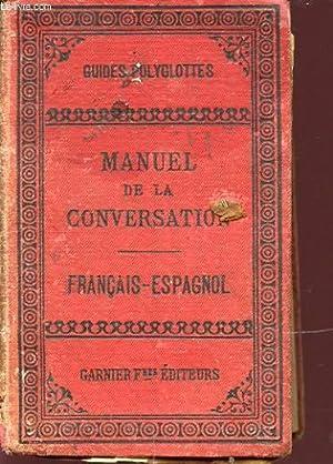 GUIDE POLYGLOTTES MANUEL DE LA CONVERSATION FRANCAIS ESPAGNOL: F. CORONA BUSTAMENTE