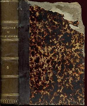 THEATRE COMPLET DE EMILE AUGIER TOME VI: EMILE AUGIER