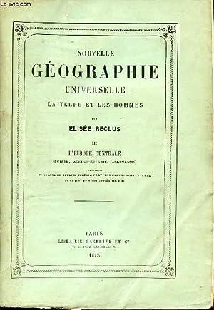 NOUVELLE GEOGRAPHIE UNIVERSELLE LA TERRE ET LES HOMMES TOME 3 L EUROPE CENTRALE SUISSE AUSTRO ...
