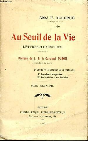 AU SEUIL DE LA VIE LETTRES ET CAUSERIE TOME DEUXIEME: F. DELERUE