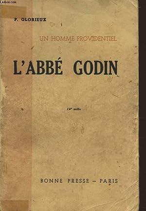 UN HOMME PROVIDENTIEL L ABBE GODIN: P. GLORIEUX