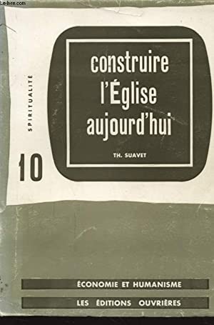 CONSTRUIRE POUR L EGLISE: TH. SUAVET