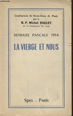 RETRAITE PASCALE 1954 LA VIERGE ET NOUS: R. P. MICHEL RIQUET