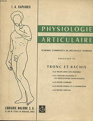 PHYSIOLOGIE ARTICULAIRE - SCHEMAS COMMENTES DE MECANISME HUMAINE FASCICULE III TRONC ET RACHIS - LE...