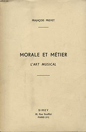 MORALE ET METIER L ART MUSICAL: FRANCOIS PREVET
