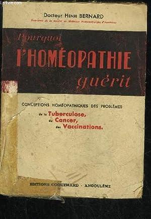 POURQUOI L'HOMEOPATHIE GUERIT: BERNARD HENRI