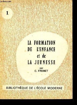 LA FORMATION DE L'ENFANCE ET DE LA JEUNESSE /N°1 / COLLECTION DE LA BIBLIOTHEQUE...