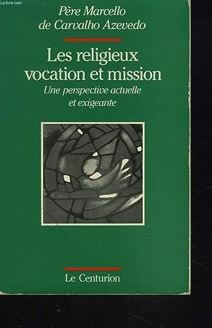 LES RELIGIEUX. VOCATION ET MISSION. UNE PERSPECTIVE: PERE MARCELLO DE