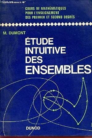 ETUDE INTUITIVE DES ENSEMBLES / COURS DE: DUMONT M.