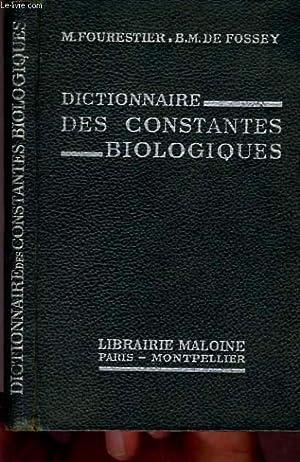DICTIONNAIRE DES CONSTANTES BIOLOGIQUES: M. FOURESTIER - B.M. DE FOSSEY