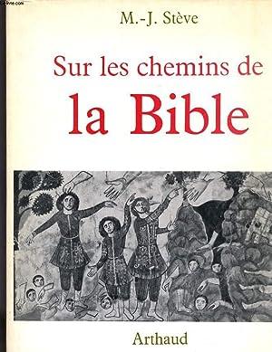 SUR LES CHEMINS DE LA BIBLE: M.-J. STEVE