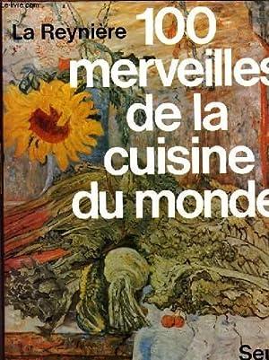 100 MERVEILLES DE LA CUISINE DU MONDE: LA REYNIERE
