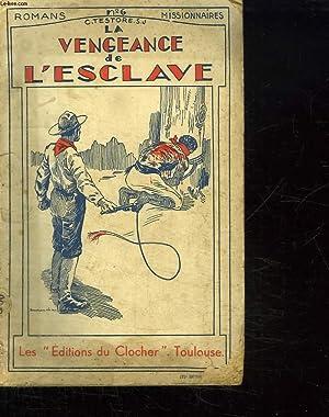 LA VENGEANCE DE L ESCLAVE.: TESTORE C.