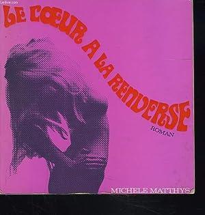 LE COEUR A LA RENVERSE: MICHELE MATTHYS