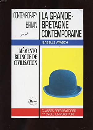 LA GRANDE-BRETAGNE CONTEMPORAINE. CONTEMPORARY BRITAIN. CLASSES PREPARATOIRES. PREMIER CYCLE ...