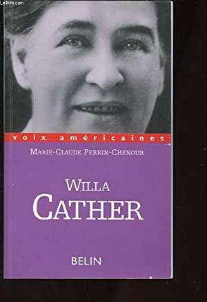 WILLA CATHER. L'ECRITURE DE LA FRONTIERE. LA: PERRIN-CHENOUR MARIE-CLAUDE